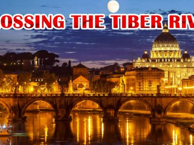 Coming July 4, 2020: Crossing the Tiber River