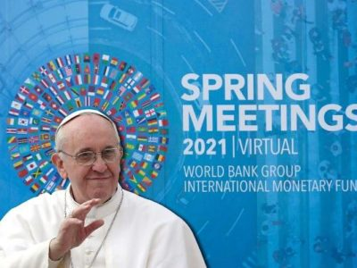 Pope Francis Calls on the World Bank Group and the International Monetary Fund to Create a New Economic Structure Based on Laudato Si' and Fratelli Tutti